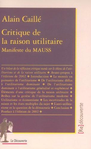 Critique de la raison utilitaire. Manifeste du MAUSS par Alain Caillé