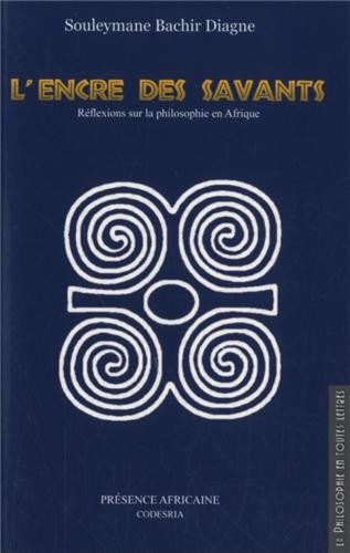 L'encre des savants : Réflexions sur la philosophie en Afrique par Souleymane Bachir Diagne