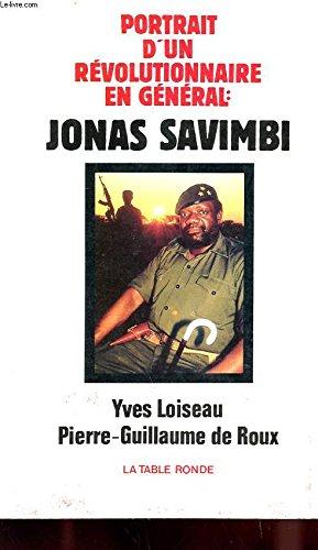 Jonas Savimbi: Portait d'un révolutionnaire en général