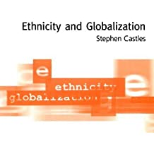 Ethnicity and Globalization by Stephen Castles (2000-09-05)