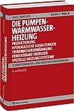 Image de Der Heizungsingenieur.Band 2: Die Pumpenwarmwasserheizung. Teil B: Projektierung, Hydrauli
