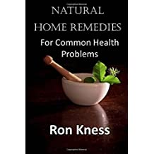 Natural Home Remedies: For Common Health Problems