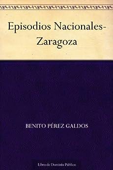 Episodios Nacionales-zaragoza por Benito Pérez Galdos