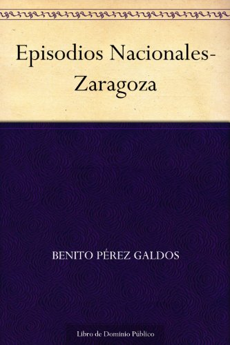 Episodios Nacionales-Zaragoza