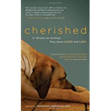 Cherished: 25 Writers on Animals They Have Loved and Lost (English Edition)