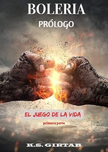 Boleria Prólogo: El juego de la vida, primera parte (Spanish Edition)