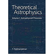 [(Theoretical Astrophysics: Volume 1, Astrophysical Processes: v.1)] [Author: T. Padmanabhan] published on (February, 2007)