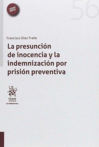 La presunción de inocencia y la indemnización por prisión preventiva (Alternativa) por Francisco Díaz Fraile