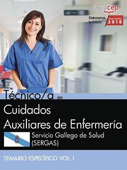 Técnico/a en Cuidados Auxiliares de Enfermería. Servicio Gallego de Salud (SERGAS). Temario específico Vol. I. por Vv.Aa.