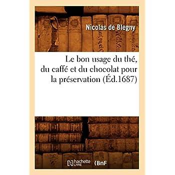 Le bon usage du thé, du caffé et du chocolat pour la préservation (Éd.1687)