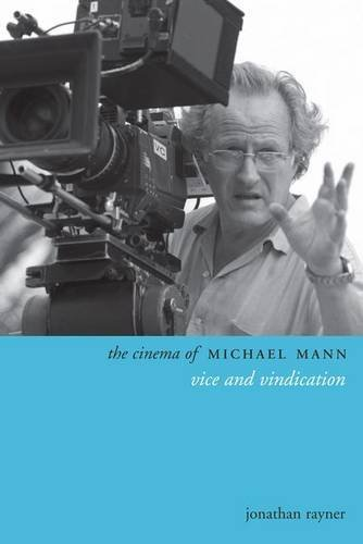 The Cinema of Michael Mann: Vice and Vindication (Directors' Cuts) by Jonathan Rayner (2013-08-27)