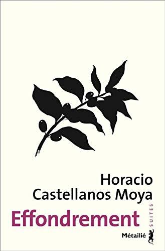 Effondrement par Horacio Castellanos moya