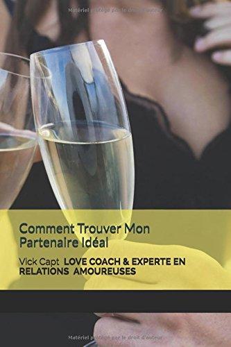 comment-trouver-mon-partenaire-idal-vick-capt-love-coach-experte-en-relations-amoureuses