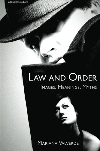 Law and Order: Images, Meanings, Myths (Criminology) by Mariana Valverde (2006-08-31)