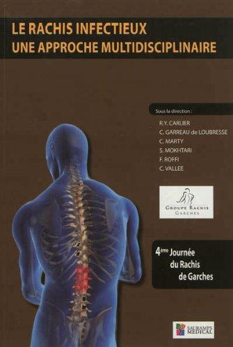 Le rachis infectieux : une approche multidisciplinaire par Robert-Yves Carlier