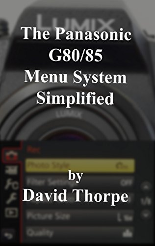 the-panasonic-g80-85-menu-system-simplified