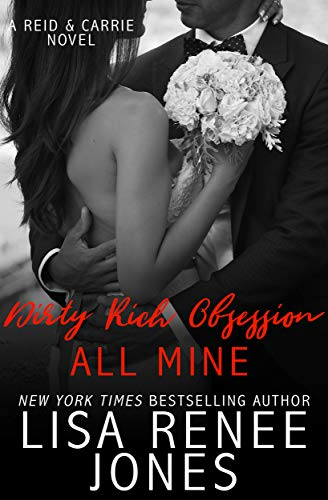 Dirty Rich Obsession: All Mine: Reid & Carrie (English Edition ...