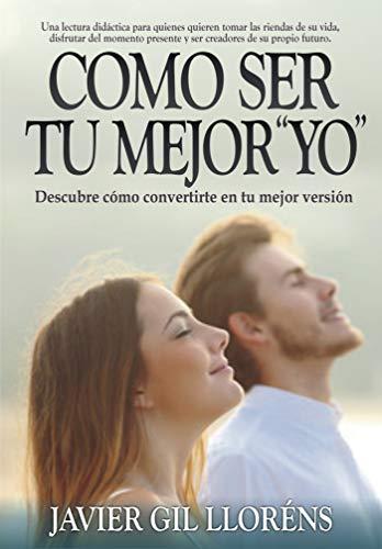 """Cómo ser tu mejor """"yo"""": Descubre cómo convertirte en tu mejor versión (con motivación y confianza) Nº1 EN AMAZON.ES EN LIBROS GR. CATEGORÍA DESARROLLO PERSONAL Y AUTOAYUDA."""