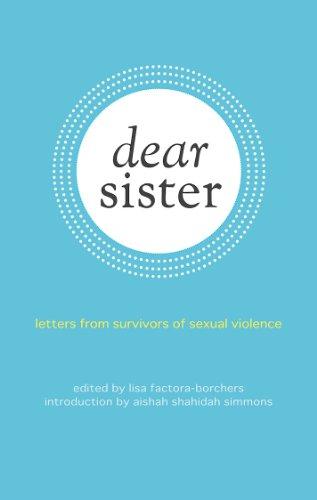 Dear Sister: Letters from Survivors of Sexual Violence por Lisa Factora-Borchers