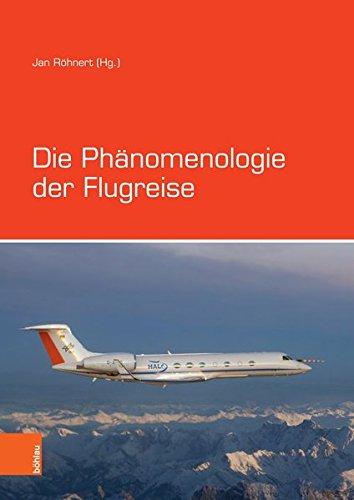 Die Phänomenologie der Flugreise: Wahrnehmung und Darstellung des Fliegens in Literatur, Film, Philosophie und Populärkultur