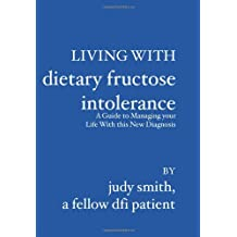 Living with Dietary Fructose Intolerance