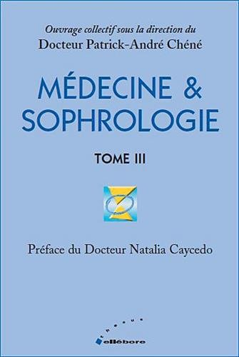 Médecine & sophrologie - Tome 3