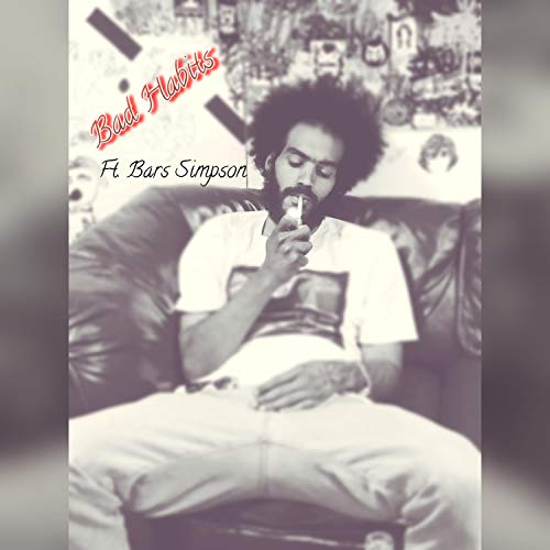 Bad Habits (feat. Bars Simpson) [Explicit]
