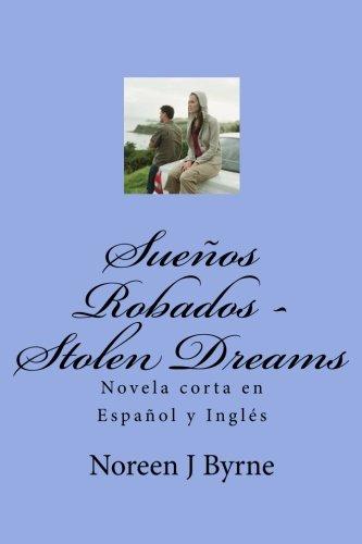 Sueños Robados - Stolen Dreams: Una Novela Corta