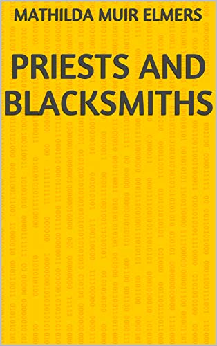 Priests And Blacksmiths (Finnish Edition) por Mathilda Muir Elmers