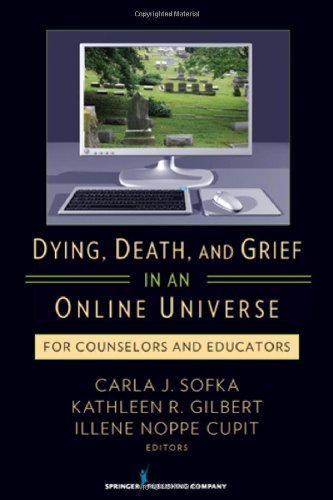 dying-death-and-grief-in-an-online-universe-for-counselors-and-educators-by-sofka-phd-carla-noppe-cu