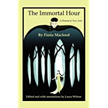 The Immortal Hour by Macleod Fiona (2009-01-05)
