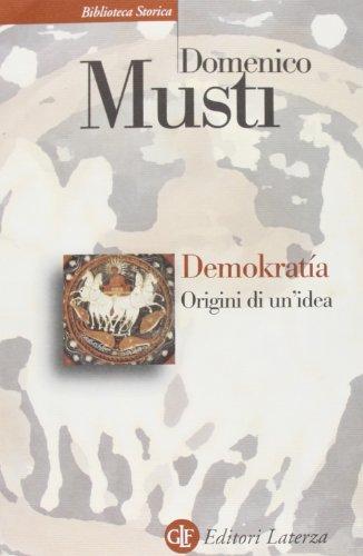 Demokratía. Origini di un'idea por Domenico Musti