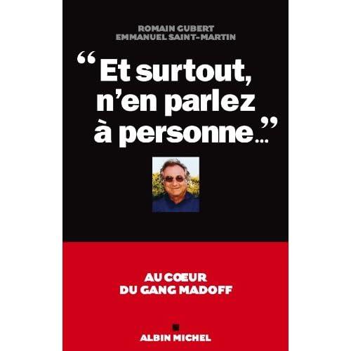 'Et surtout n'en parlez à personne...' : Au coeur du gang Madoff