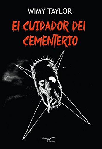 EL CUIDADOR DEL CEMENTERIO (Novela negra) por Wimy Taylor