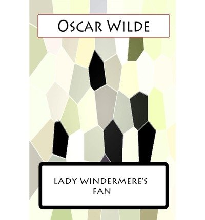 [(Lady Windermere?s Fan)] [Author: Oscar Wilde] published on (May, 2012)