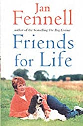 Friends for Life: The Heart-warming Life Story of One Underdog Who Came Out on Top by Jan Fennell (2011-07-29)