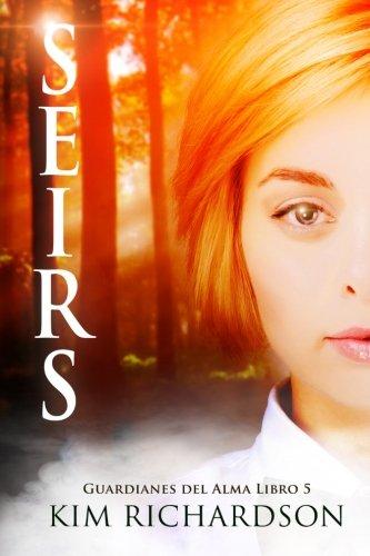Seirs (Guardianes Del Alma Libro 5): Volume 5
