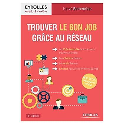 Trouver le bon job grâce au réseau: Les 10 facteurs clés de succès pour trouver un emploi. Les 'bonus' Réseau. Les outils Réseau. LinkedIn réinvente son interface web