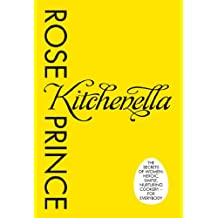 Kitchenella: The secrets of women: heroic, simple, nurturing cookery - for everyone
