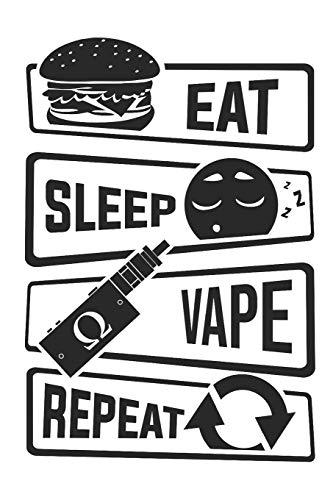 Eat Sleep Vape Repeat: Blank Lined Notebook for Vaper and Steamer