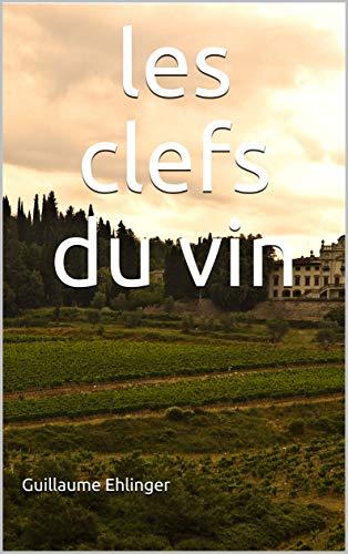 Couverture du livre les clefs du vin