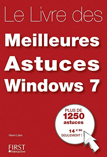 Le livre des meilleures astuces Windows 7