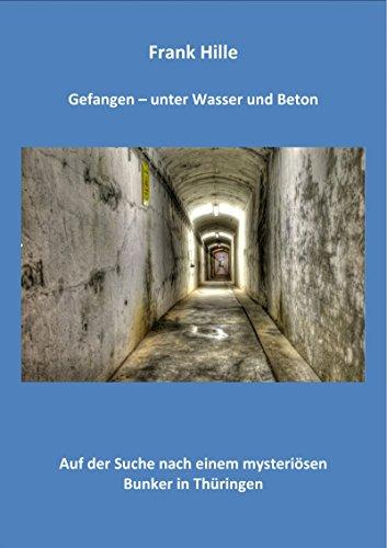 Gefangen - Unter Wasser und Beton: Auf der Suche nach einem mysteriösen Bunker in Thüringen