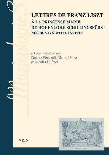 Lettres de Franz Liszt à la princesse Marie de Hohenlohe-Schillingsfürst née de Sayn-Wittgenstein