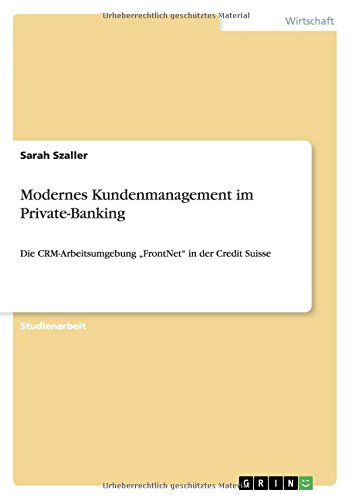modernes-kundenmanagement-im-private-banking-die-crm-arbeitsumgebung-frontnet-in-der-credit-suisse