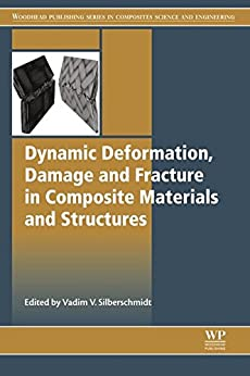 Dynamic Deformation, Damage and Fracture in Composite Materials and Structures Descargar DOC Gratis
