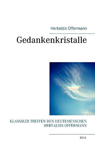 Gedankenkristalle: Klassiker treffen den Heutemenschen Hertaldis Offermann (Cirren)