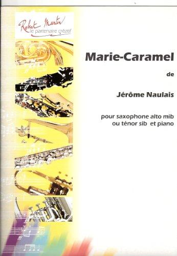 Marie-Caramel : Pour saxophone alto mi bémol ou ténor si bémol et piano (Collection Préparatoire)
