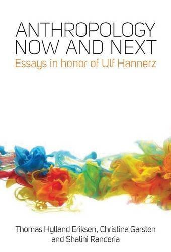 Anthropology Now and Next: Essays in Honor of Ulf Hannerz (2014-10-30)
