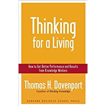 Thinking for a Living: How to Get Better Performances And Results from Knowledge Workers: How to Get Better Performance and Results from Knowledge Workers